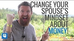 How to Change Your Spouse's Mindset About Money
