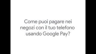 Come pagare nei negozi con Google Pay