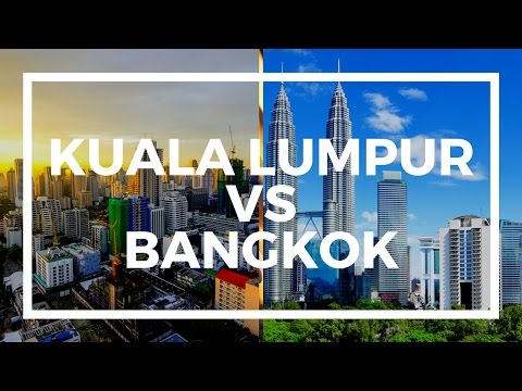 KL vs  Bangkok: The best place to live in Southeast Asia