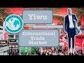 CHINA 2018  YIWU 义乌 CITY- INTERNATIONAL TRADE MARKET  EASY TRADE