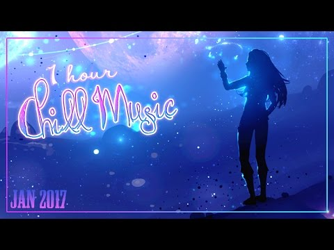 ►1 HOUR CHILL MUSIC JANUARY 2017◄