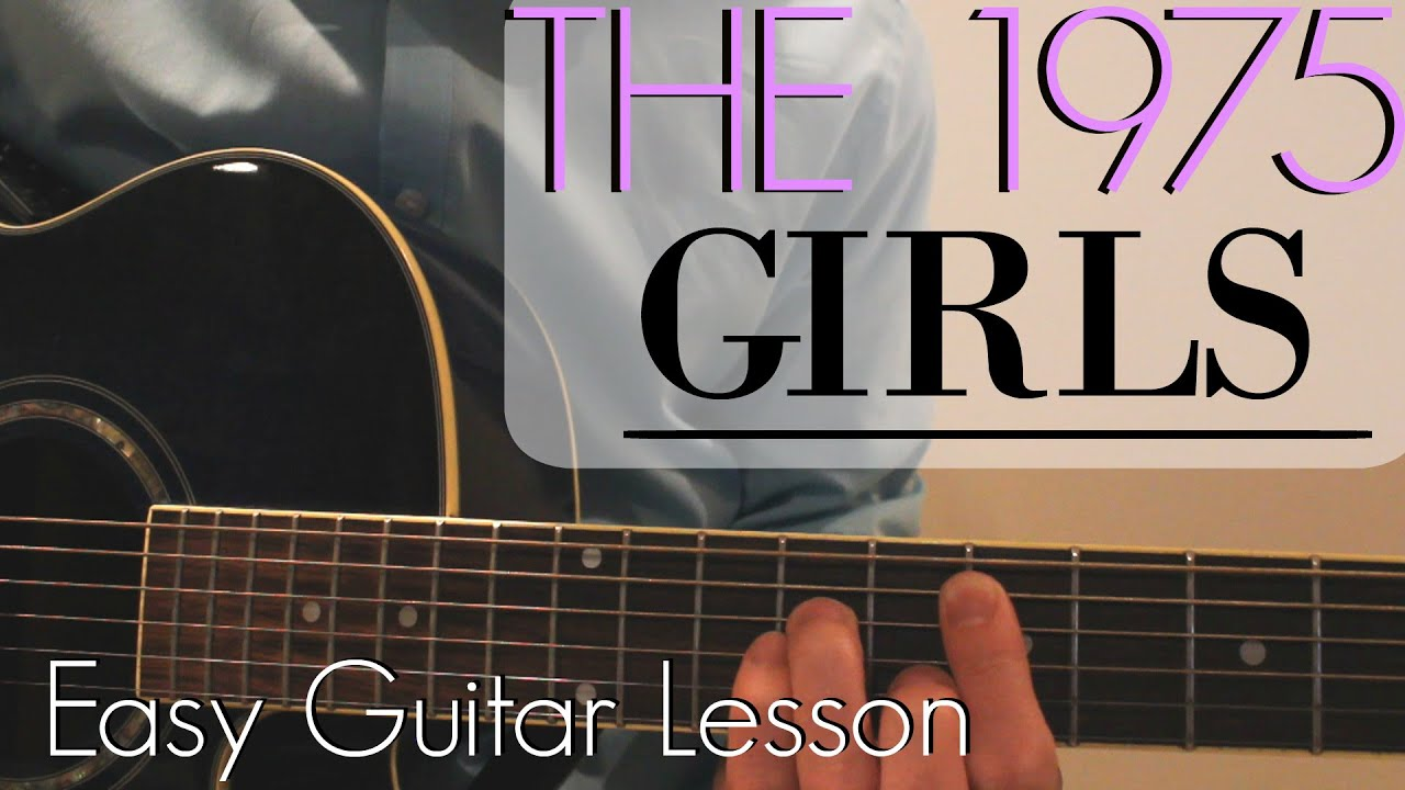 The 1975 girls easy guitar lesson chords youtube the 1975 girls easy guitar lesson chords hexwebz Gallery