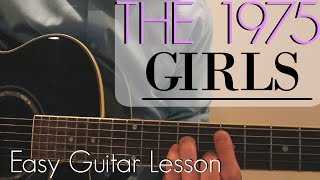 The 1975 - Girls | Easy Guitar Lesson & Chords