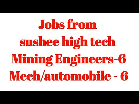 Sushee high tech projects pvt Ltd    mining, mech, automobile jobs