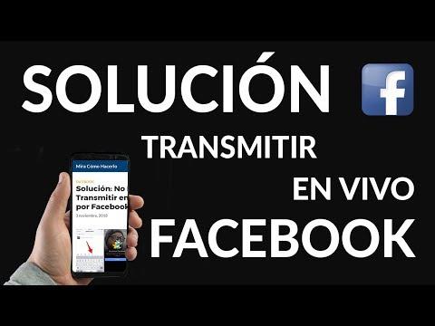 Solución: No Puedo Transmitir en Vivo por Facebook