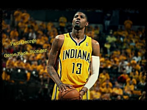 Paul George Mix - Come Back Stronger 2017 HD