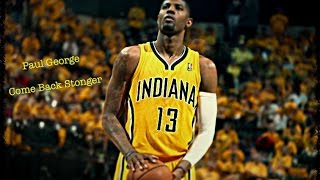 Paul George Mix - Come Back Stronger 2018 HD