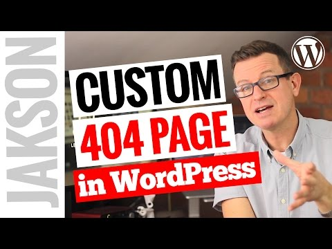 How to Create a Custom 404 Page in WordPress - Tutorial 2017