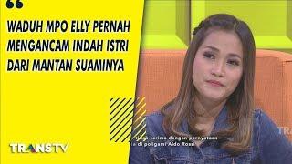 P3H - Waduh Mpo Elly Pernah Mengancam Indah Istri Dari Mantan Suaminya (23/8/19) Part 2