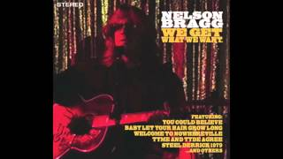 Nelson Bragg | Baby Let Your Hair Grow Long