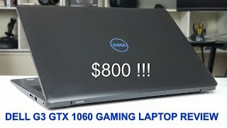 $800 !! Best Value Gaming Laptop - Dell G3 - GTX 1060 Max-Q - Review