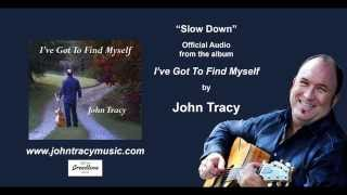 John Tracy - Slow Down (Official Audio)
