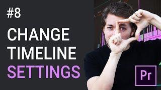 8: Timeline settings - Adobe Premiere Pro tutorial