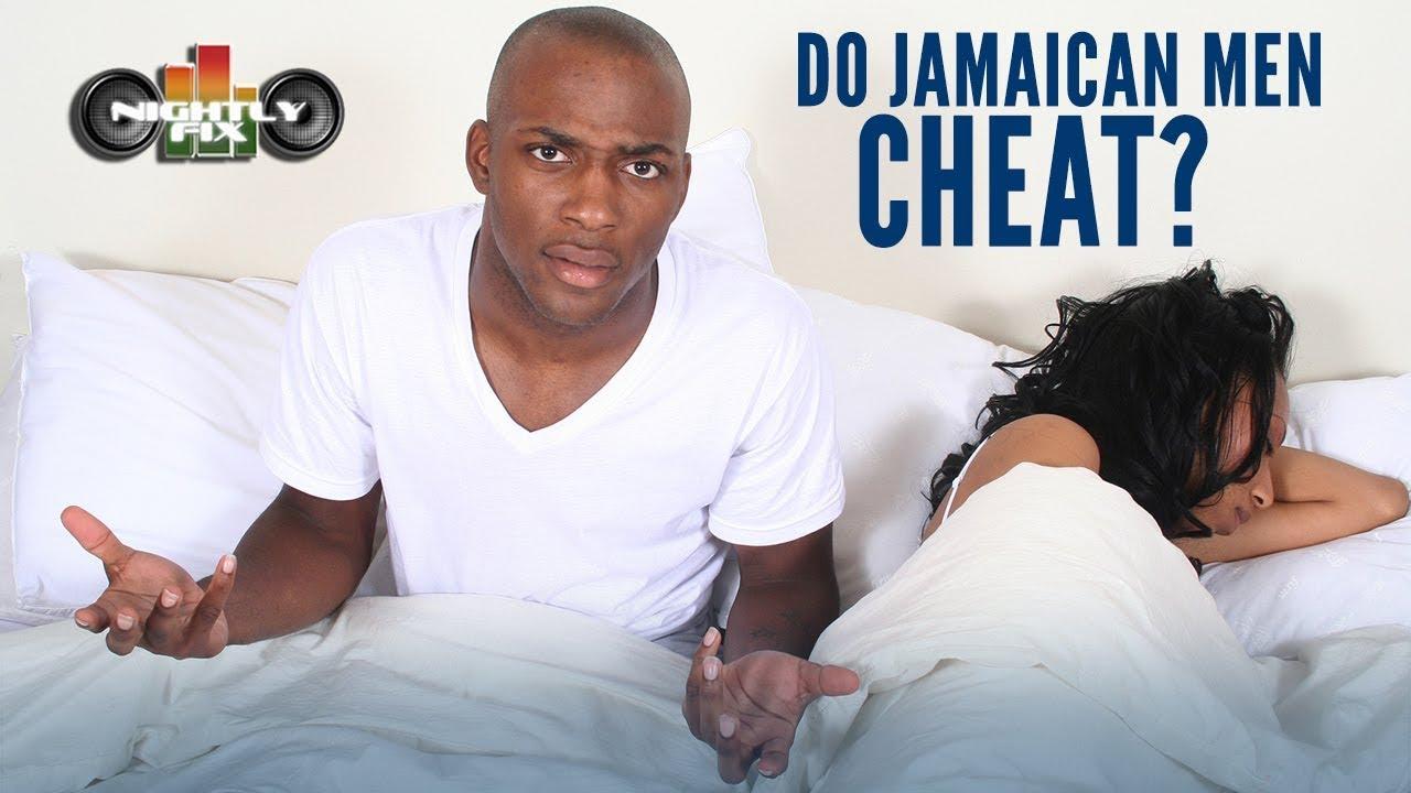 Cheat men do why jamaican Why men