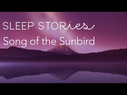 Sleep Stories: Song of the Sunbird with Leona Lewis