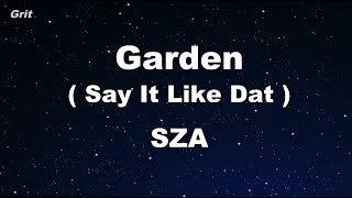 Garden (Say It Like Dat) - SZA Karaoke 【No Guide Melody】 Instrumental