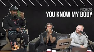 The Joe Budden Podcast Episode 289 | You Know My Body
