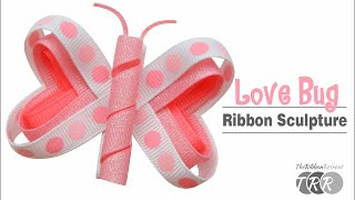 How to Make a Love Bug Ribbon Sculpture - TheRibbonRetreat.com
