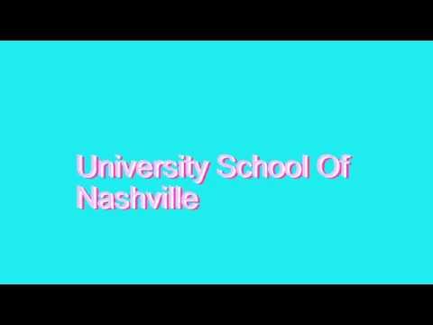 How to Pronounce University School Of Nashville