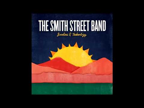 The Smith Street Band - I Want Friends