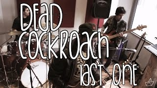 Dead Cockroach - Last One  #SesionesSDP Capítulo 04