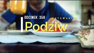 Wstawaki [#358] Podziw