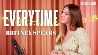 EVERYTIME ( FRENCH VERSION ) BRITNEY SPEARS ( SARA'H COVER )