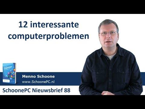 12 Interessante Computerproblemen (SchoonePC Nieuwsbrief 88)