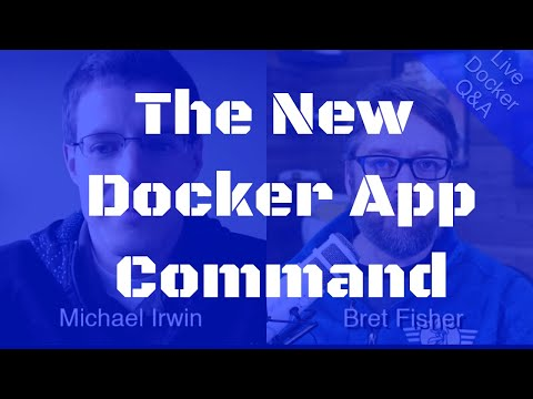 Learning The New Docker App with Michael Irwin