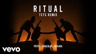 Tiësto Jonas Blue Rita Ora - Ritual Tcts Remix