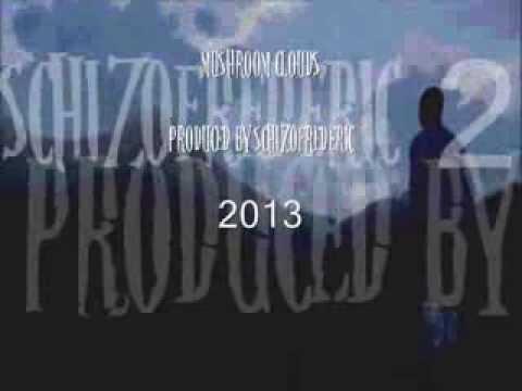INSTRUMENTAL   MUSHROOM CLOUDS PROD.BY SCHIZOFREDERIC