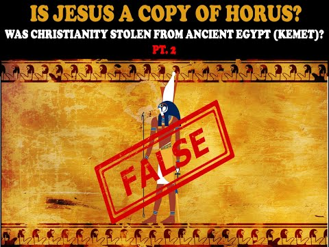 IS JESUS A COPY OF HORUS?: WAS CHRISTIANITY STOLEN FROM ANCIENT EGYPT (KEMET) PT. 2