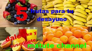 5 FRUTAS PARA EL DESAYUNO