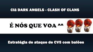 Estratégia de ataque CV5 com balões - Clash of Clans
