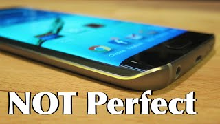 3 MAJOR Problems With The Galaxy S6 Edge!