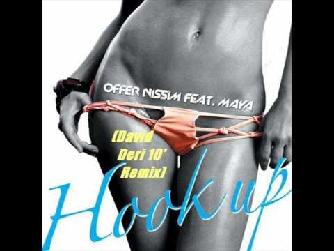 Offer Nissim Feat. Maya - Hook Up (David Deri 10' Remix)