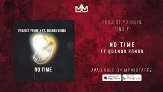 Project Youngin - No Time Ft. Quando Rondo ( Audio)