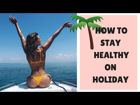 WHAT I EAT ON HOLIDAY   Tips to Stay Fit & Healthy!