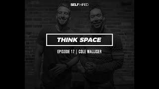 Baixar ThinkSpace Podcast | Episode 17 | Cole Walliser | #selfhired