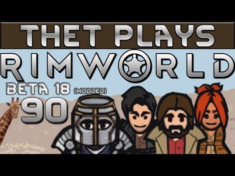 Thet Plays Rimworld Part 90: Drop Pod Mania [Beta 18] [Modded]