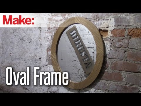 Jimmy DiResta makes an oval mirror frame