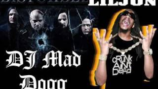 DJ Mad Dogg ft. Disturbed & Lil
