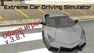 Обзор игры ''Extreme Car Driving Simulator' (v3.8.1) на Android
