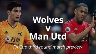 Wolves V Man Utd   Fa Cup Third Round Match Preview