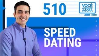 AULA DE INGLÊS 510 Speed Dating