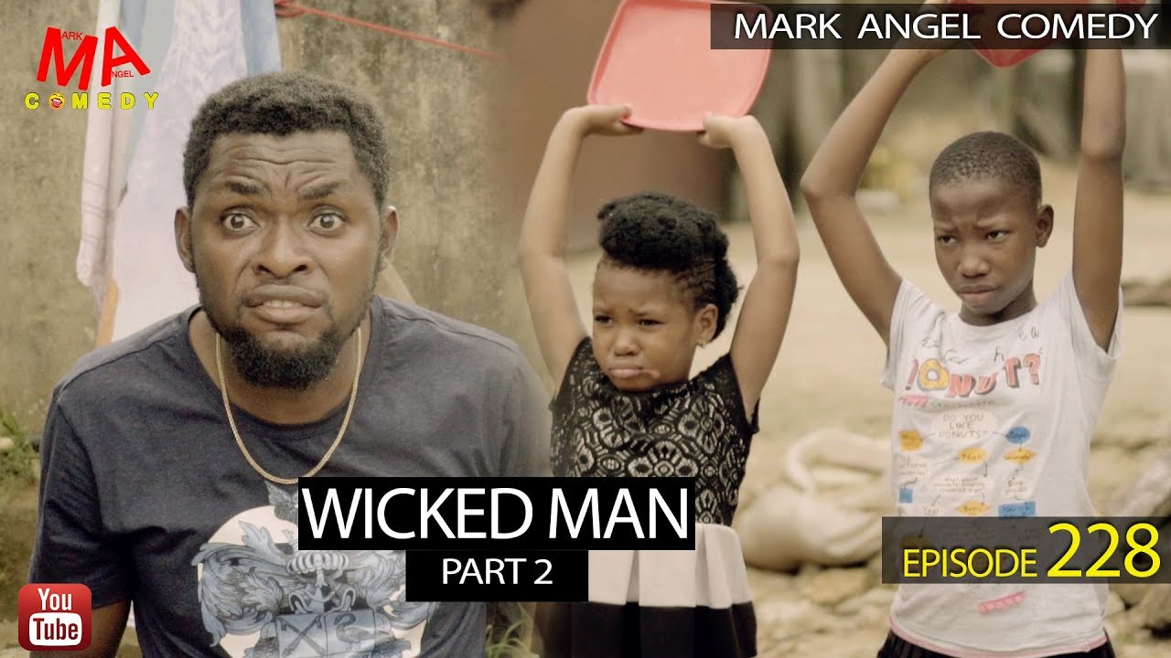 WICKED MAN Part 2 (Mark Angel Comedy) (Episode 228)