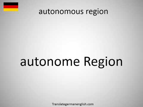 How to say autonomous region in German?