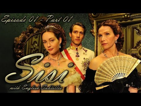 Sisi / La Principessa Sissi (2009) | Episode 01 - Part 01 | With English Subtitles