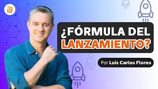 ¿Qué Es La Fórmula De Lanzamiento? Luis Carlos Flores