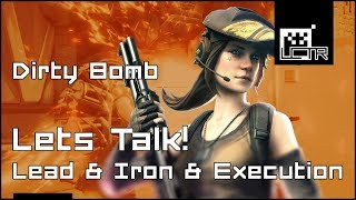 Dirty Bomb: Lead & Iron & Execution Mode!